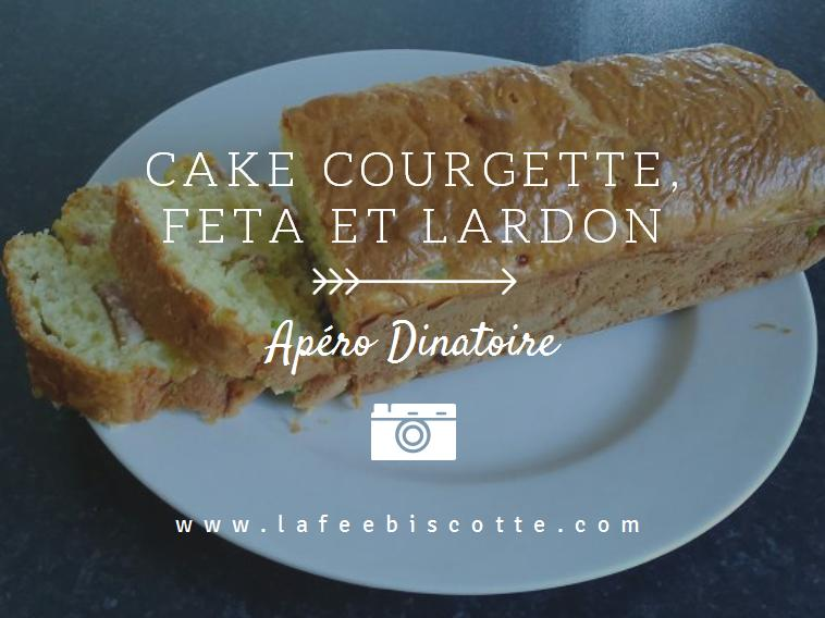 cake courgette feta et lardons ap ro d natoire la f e biscotte. Black Bedroom Furniture Sets. Home Design Ideas