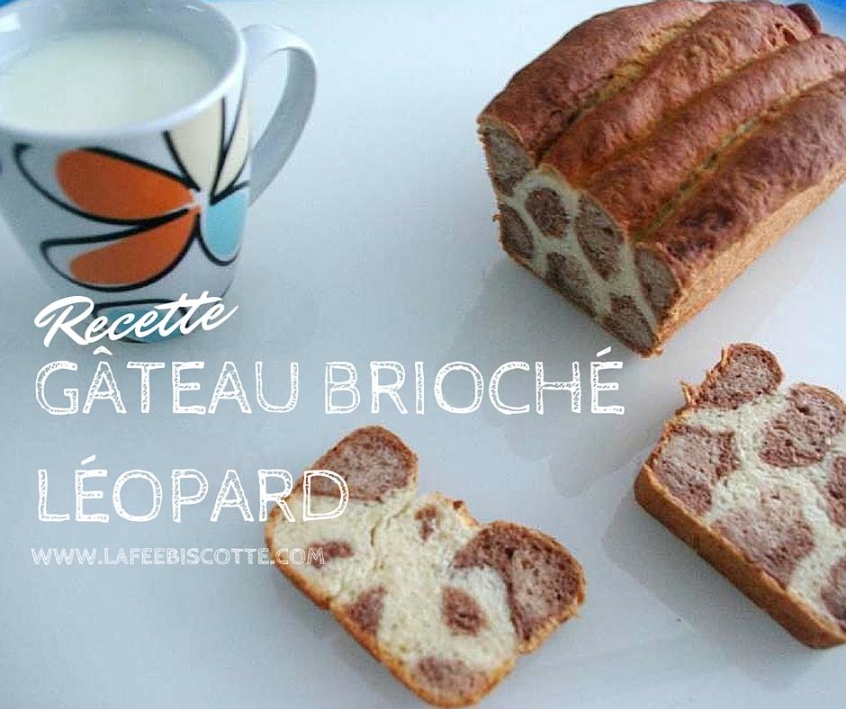recette gâteau brioché léopard
