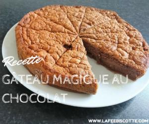 recette inratable gâteau magique